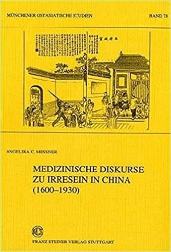 Messner, Angelika C. Medizinische Diskurse zu Irresein in China