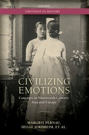 Civilizing Emotions: Concepts in Asia and Europe.