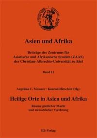 Heilige Orte in Asien und Afrika. Räume göttlicher Macht und menschlicher Verehrung.
